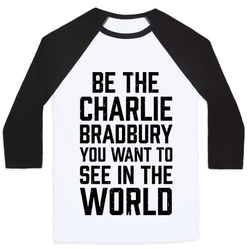 Be The Charlie Bradbury You Want To See In The World