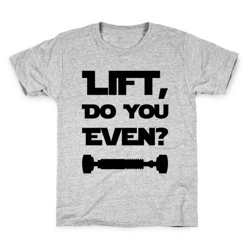 Lift, Do You Even? Kids T-Shirt