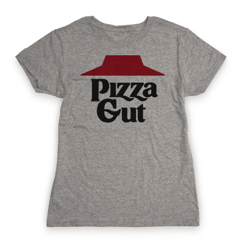 Pizza Gut Womens T-Shirt