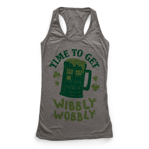 Time to Get Wibbly Wobbly Racerback Tank Top