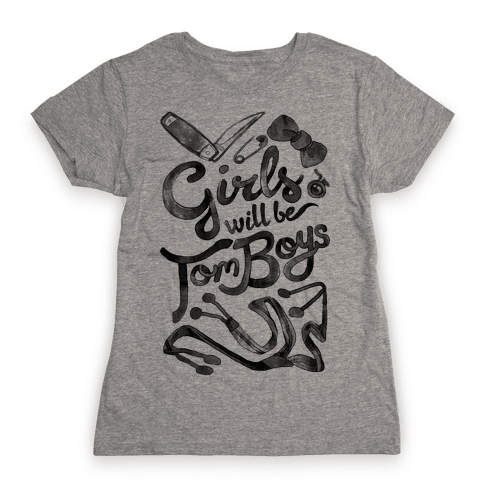Girls Will Be TomBoys Womens T-Shirt