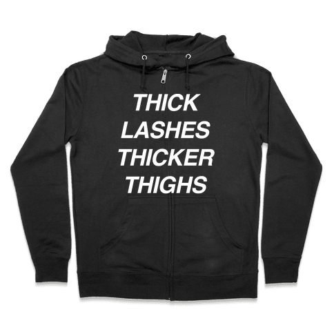 Thick Lashes Thicker Thighs Zip Hoodie