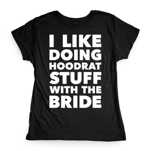 Hoodrat Stuff (Bride) Womens T-Shirt