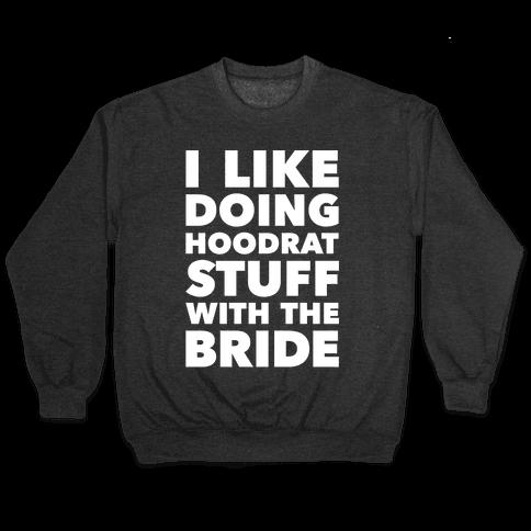 Hoodrat Stuff (Bride) Pullover