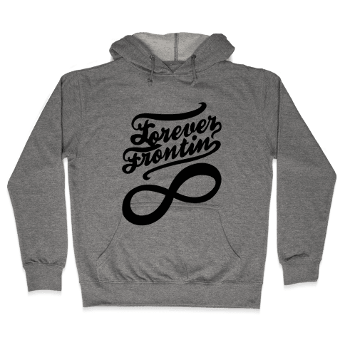 Forever Frontin' (Tank) Hooded Sweatshirt