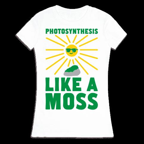 Photosynthesis Like A Moss Womens T-Shirt