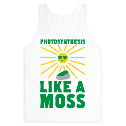 Photosynthesis Like A Moss Tank Top