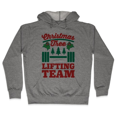 Christmas Tree Lifting Team Hooded Sweatshirt