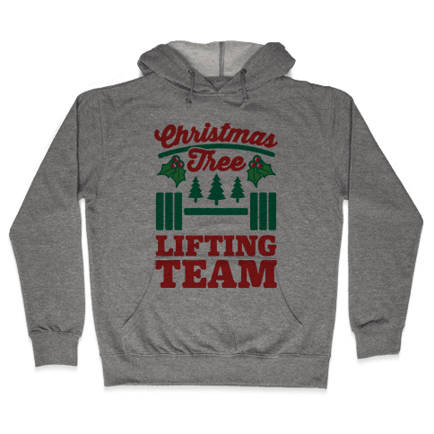 Christmas Tree Lifting Team Hooded Sweatshirt