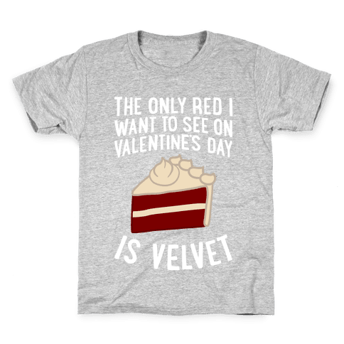 The Only Red I Want To See On Valentine's Day Kids T-Shirt