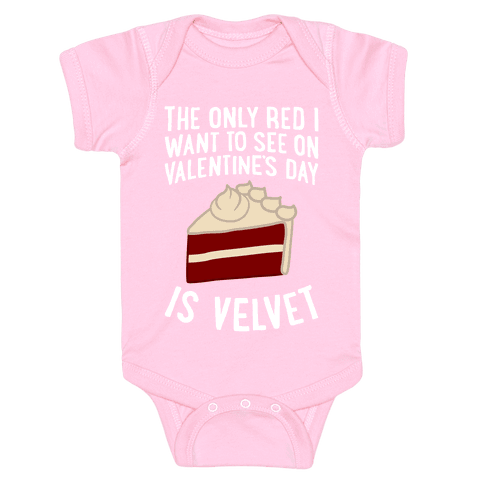 The Only Red I Want To See On Valentine's Day Baby Onesy