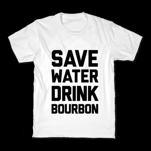 Save Water Drink Bourbon Kids T-Shirt