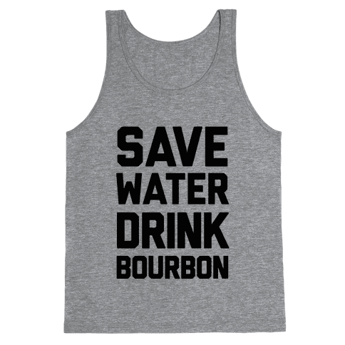Save Water Drink Bourbon Tank Top