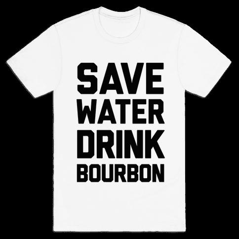 Save Water Drink Bourbon Mens T-Shirt