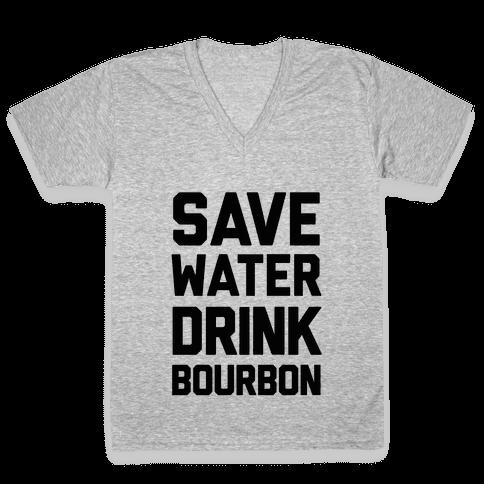 Save Water Drink Bourbon V-Neck Tee Shirt