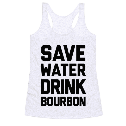 Save Water Drink Bourbon Racerback Tank Top
