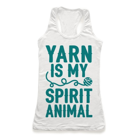 Yarn Is My Spirit Animal Racerback Tank Top