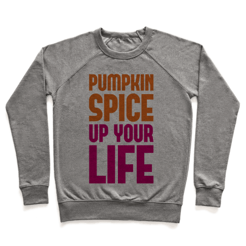 Pumpkin Spice Up Your Life Pullover