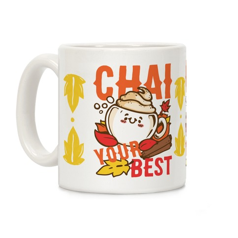 Chai Your Best Coffee Mug