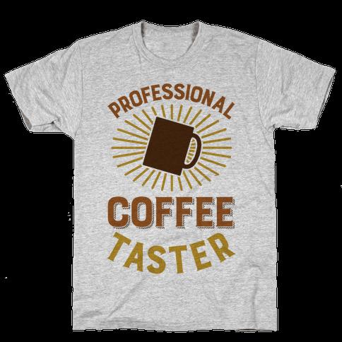 Professional Coffee Taster Mens T-Shirt