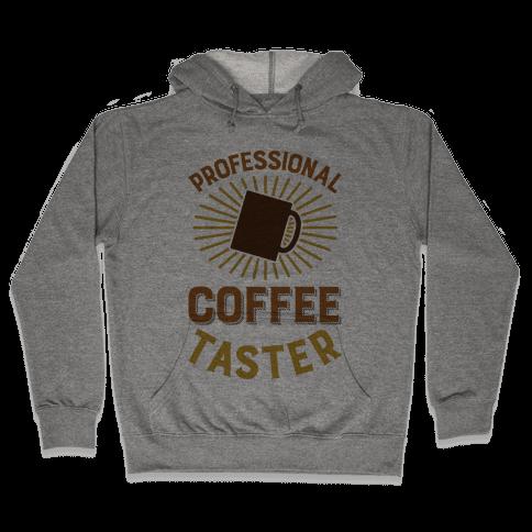 Professional Coffee Taster Hooded Sweatshirt