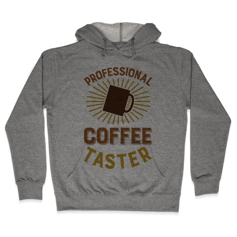 Professional Coffee Taster Hooded Sweatshirt