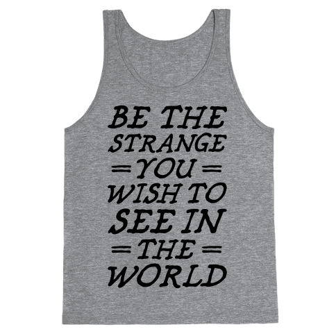 Be The Strange Tank Top