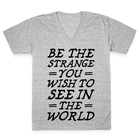 Be The Strange V-Neck Tee Shirt