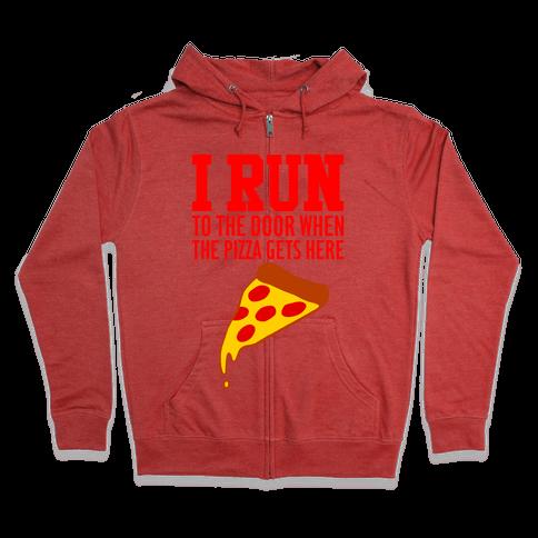 I RUN (To The Door When The Pizza Gets Here) Zip Hoodie