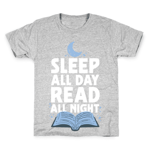 Sleep All Day Read All Night Kids T-Shirt