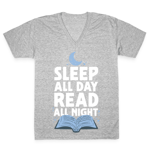 Sleep All Day Read All Night V-Neck Tee Shirt