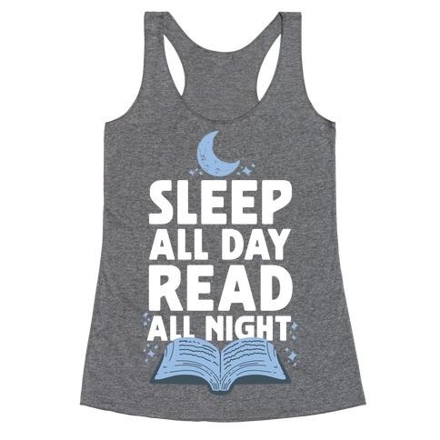 Sleep All Day Read All Night Racerback Tank Top