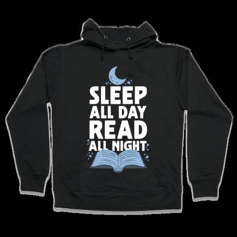 Sleep All Day Read All Night Hooded Sweatshirt