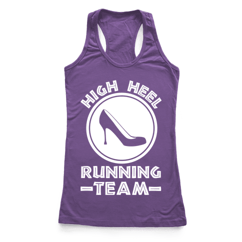 High Heel Running Team Racerback Tank Top