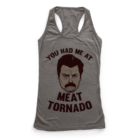 You Had Me At Meat Tornado Racerback Tank Top