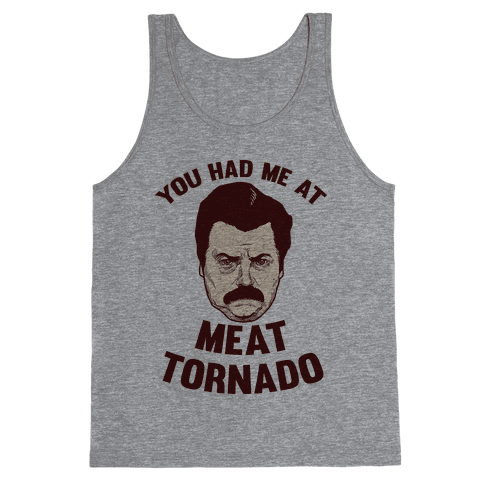 You Had Me At Meat Tornado Tank Top