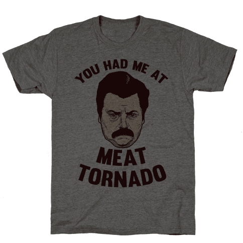 You Had Me At Meat Tornado Mens T-Shirt