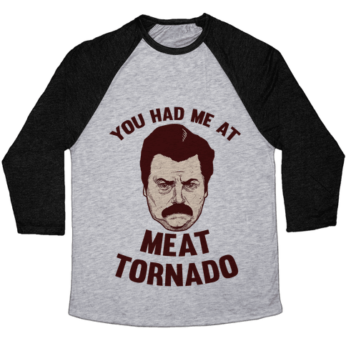 You Had Me At Meat Tornado Baseball Tee