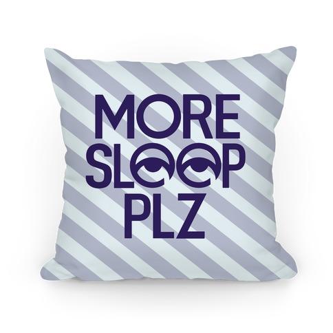 More Sleep Plz Pillow Pillow