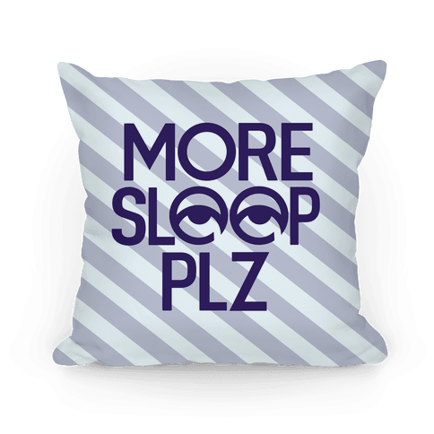 More Sleep Plz Pillow Pillow