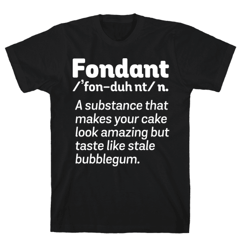 Fondant Definition Mens T-Shirt