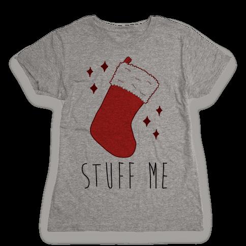 Stuff Me (Stocking) Womens T-Shirt
