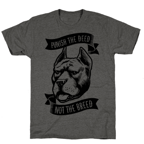 Punish the Deed, Not the Breed