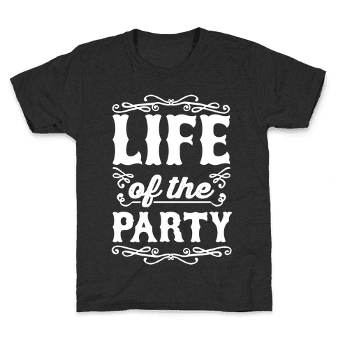 Life Of The Party Kids T-Shirt