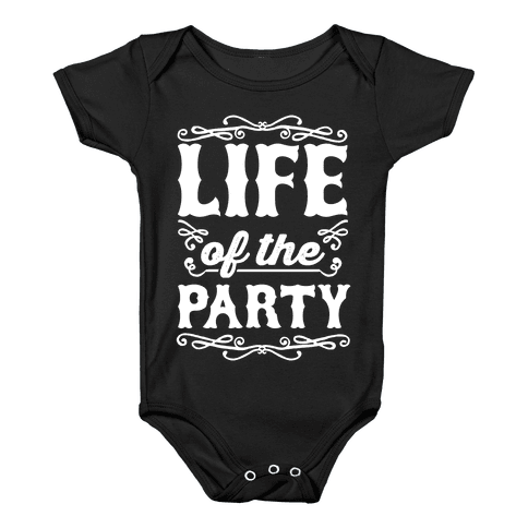 Life Of The Party Baby Onesy