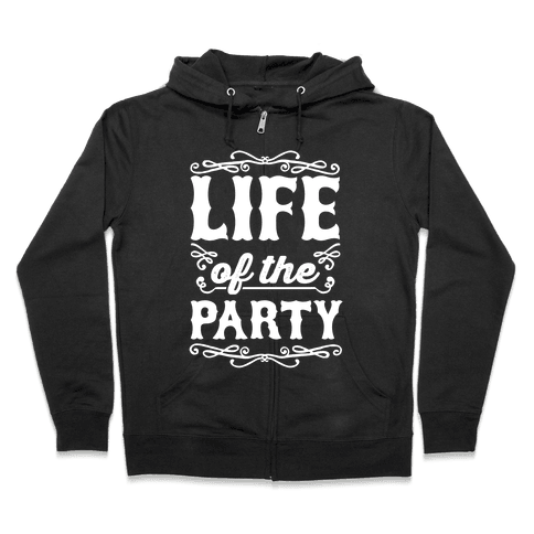 Life Of The Party Zip Hoodie