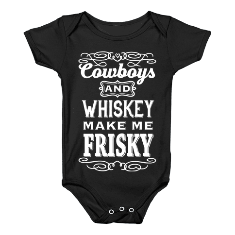 Cowboys and Whiskey Makes Me Frisky Baby Onesy