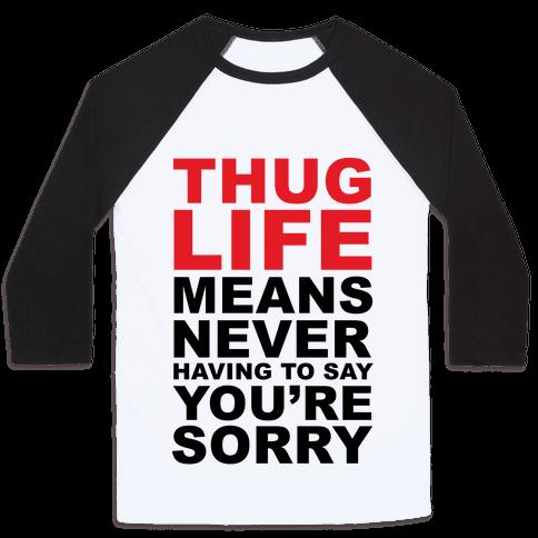 Thug Life Means Baseball Tee