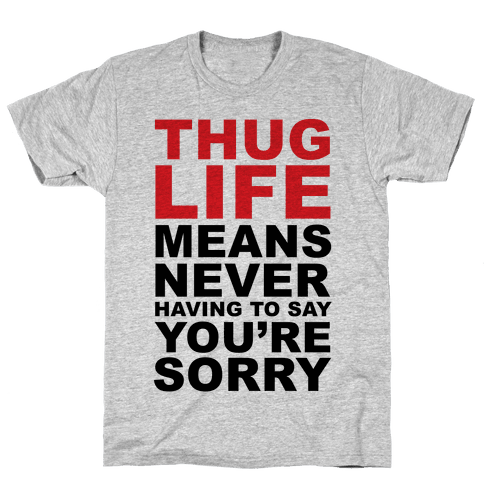 Thug Life Means Mens T-Shirt