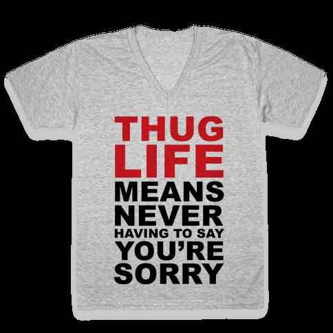Thug Life Means V-Neck Tee Shirt